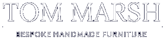 Tom Marsh | Bespoke Handmade Furnisher