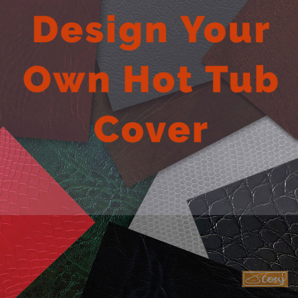 Design Your Own Hot Tub Cover