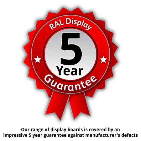 Display boards backed by a 5 year guarantee.