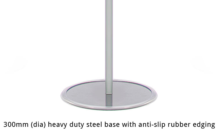 Our heavy duty 300mm (dia) steel bases offer superior stability, weighing approx 2.8kg