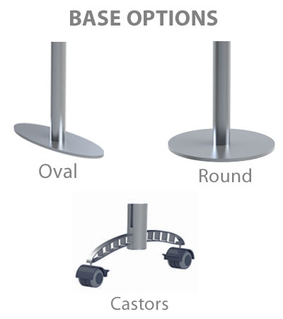 Choose from oval bases, round bases and wheeled castors