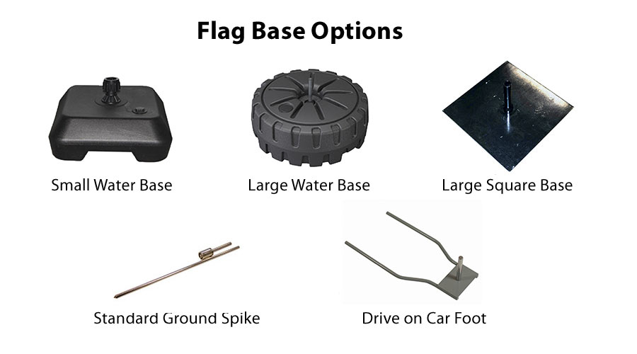 Choose from 5 flag base options including water filled bases and ground spikes