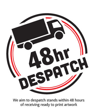 48 Hour despatch from ready to print artwork. Contact us for more details.