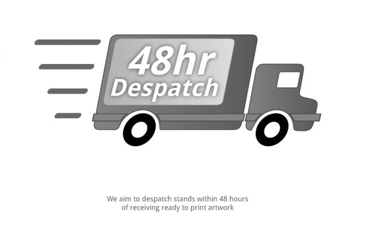 We aim to deliver within 48 hours of receiving ready to print artwork